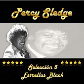 Play & Download Percy Sledge, Selección 5 Estrellas Black by Percy Sledge | Napster
