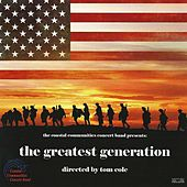 Play & Download The Greatest Generation by Coastal Communities Concert Band | Napster