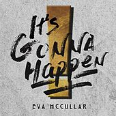It's Gonna Happen! by Eva Mccullar