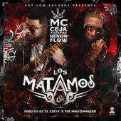Play & Download Los Matamos by MC Ceja | Napster