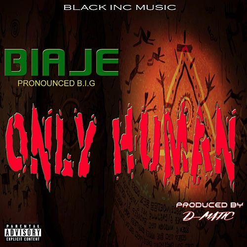 Only Human (feat. Big Bruh) by Biaje