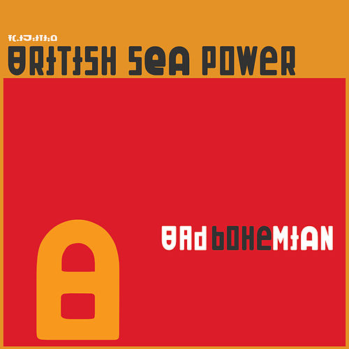 Play & Download Bad Bohemian by British Sea Power | Napster
