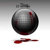 Thug by 22 Savage