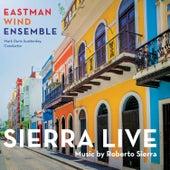 Sierra Live by Eastman Wind Ensemble