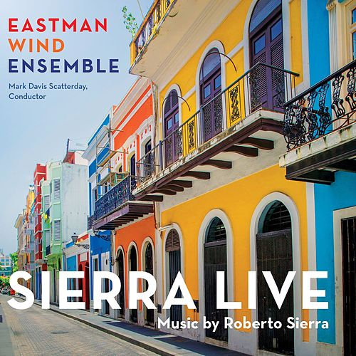 Sierra Live by Eastman Wind Ensemble