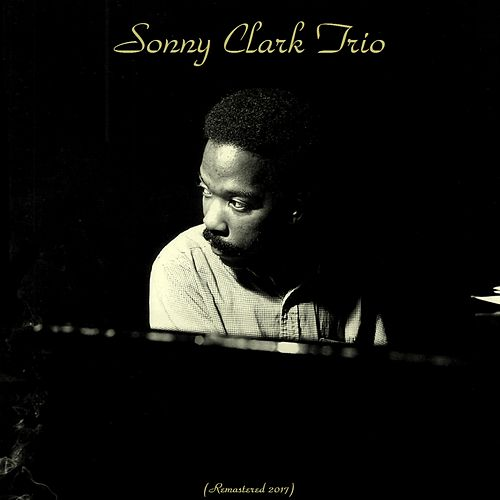 Sonny Clark Trio (Remastered 2017) von Sonny Clark