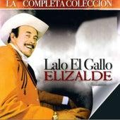 La Completa Coleccion by Lalo El Gallo Elizalde