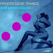 Progressive Trance Best Served Chilled by Various Artists