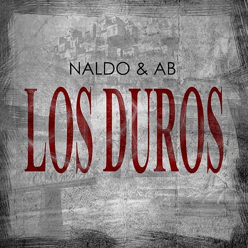 Play & Download Los Duros by Naldo | Napster
