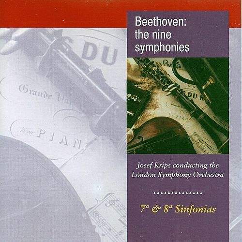 Beethoven: The Nine Symphonies No. 7, No. 8 by Josef Krips