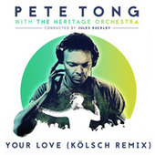 Play & Download Your Love by Pete Tong | Napster