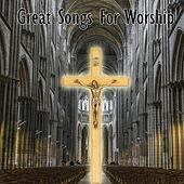 Great Songs For Worship by Musica Cristiana