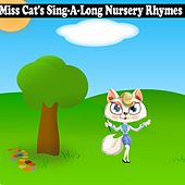 Miss Cat's Sing-A-Long Nursery Rhymes by Songs For Children