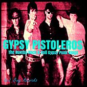Play & Download The Rumba Rock n Roll Gypsy Punk Kings! by Gypsy Pistoleros | Napster