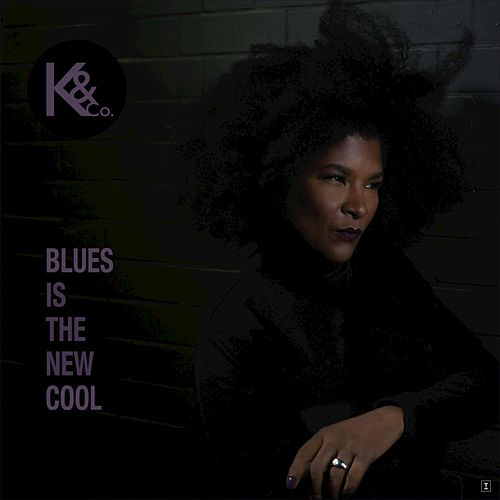 Play & Download Blues Is the New Cool by Kat & Co. | Napster