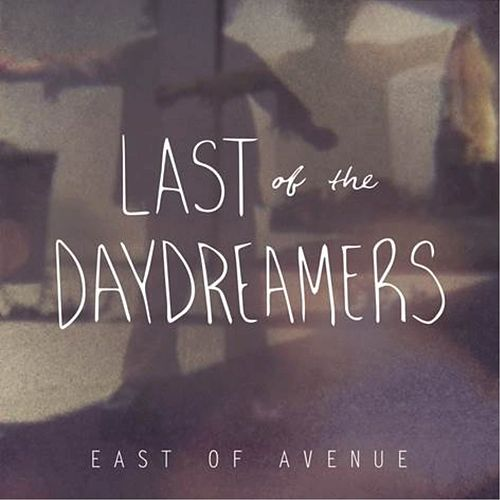 Last of the Daydreamers by East of Avenue