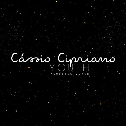 Youth (Acoustic Cover) by Cássio Cipriano
