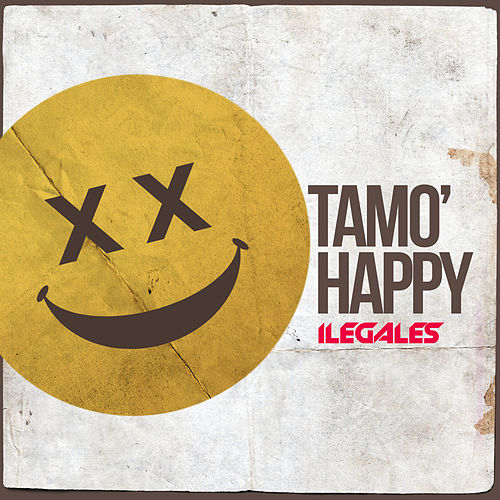 Tamo' Happy by Ilegales