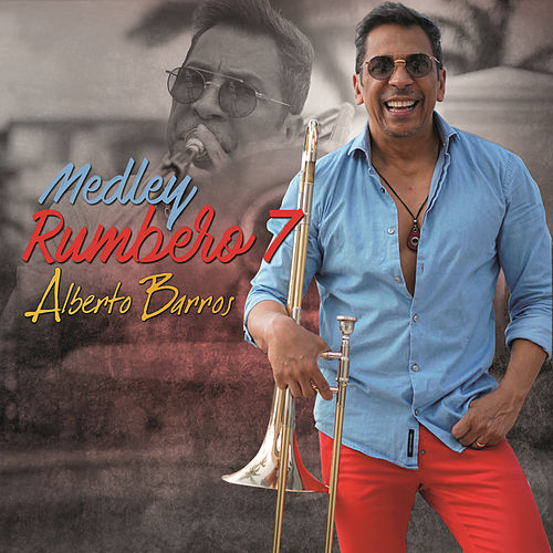 Play & Download Medley Rumbero 7 by Alberto Barros | Napster