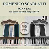 Play & Download Domenico Scarlatti: Sonatas for piano and for harpsichord, Vol. 20 by Claudio Colombo | Napster