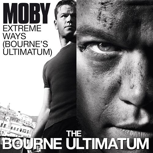 Extreme Ways (Bourne's Ultimatum) by Moby