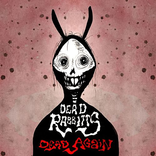 Play & Download Dead Again by The Dead Rabbitts | Napster