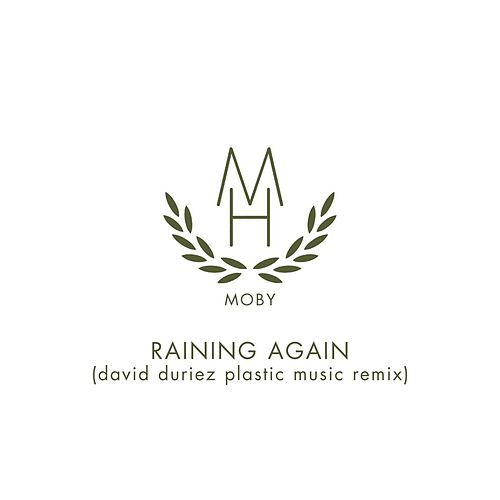 Raining Again (David Duriez Plastic Music Remix) von Moby