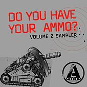 Play & Download Do You Have Your Ammo, Vol. 2 Sampler by Various Artists | Napster