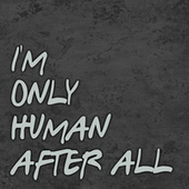 Play & Download Im Only Human After All by John Jones | Napster