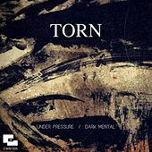 Play & Download Under Pressure / Dark Mental by Torn | Napster