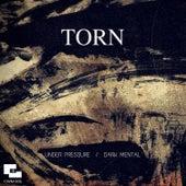 Under Pressure / Dark Mental by Torn
