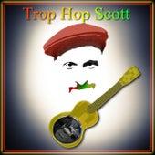Trop Hop Scott by Scott Linker