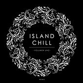 Island Chill Volumen Uno (Presented by Island Moods) by Various Artists