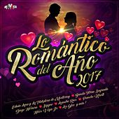 Lo Romántico del Año 2017 by Various Artists