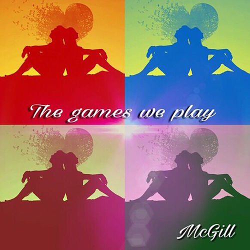 The Games We Play by A Mcgill