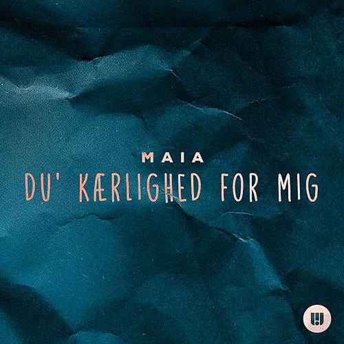 Play & Download Du' Kærlighed For Mig by Maia | Napster