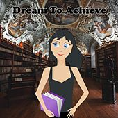Play & Download Dream To Achieve by Study Hard | Napster