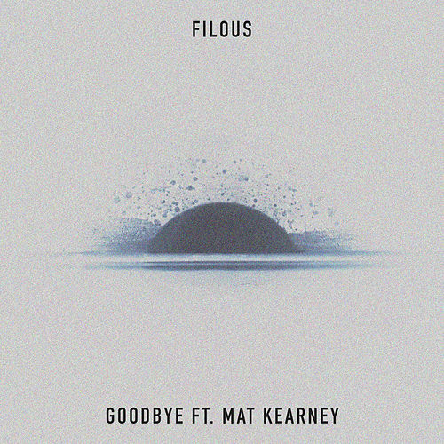 Goodbye by Filous