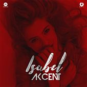 Isabel (Contains a Sample from Yaadon Ki Baraat) by Akcent