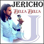 Play & Download Bell'a bell'a by Jericho | Napster