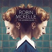 The Looking Glass by Robin McKelle