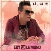 Lá, Lá!!! by Edy Lemond