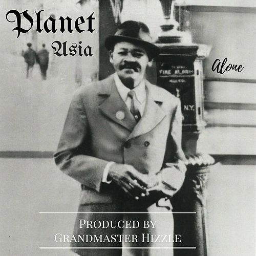 Play & Download Alone by Planet Asia | Napster