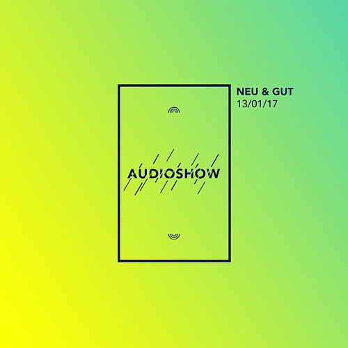 Neu & Gut Audioshow 13.01.2017 von Napster