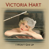 Play & Download I Won't Give Up - Single by Victoria Hart | Napster