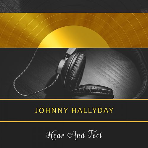 Hear And Feel de Johnny Hallyday
