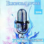 Play & Download Compilation Eleonora Lavore 2016 (Le più belle voci d'Italia) by Various Artists | Napster