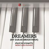 Play & Download Dreamers (Piano Version) by Mercuzio Pianist | Napster