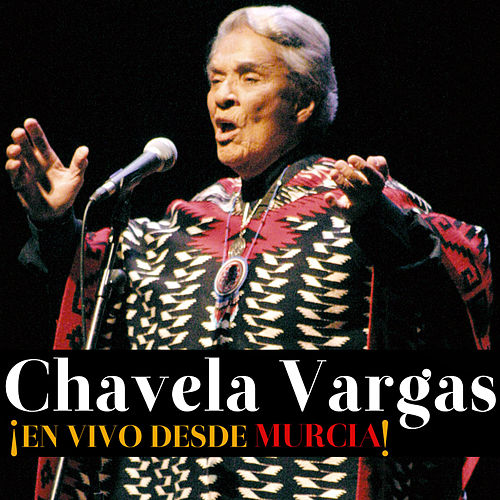 Chavela Vargas ¡en vivo desde Murcia! by Chavela Vargas