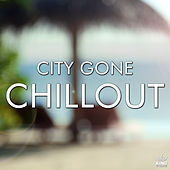 Play & Download City Gone Chillout by Various Artists | Napster